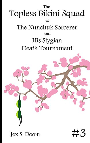 The Topless Bikini Squad vs the Nunchuk Sorcerer: and His Stygian Death Tournament (English Edition)