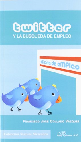 Twitter y la búsqueda de empleo (Colección Nuevos Mercados)