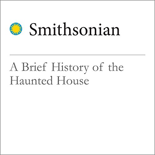 A Brief History of the Haunted House audiobook cover art