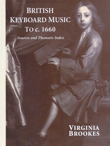 British Keyboard Music to C. 1660: Sources and Thematic Index