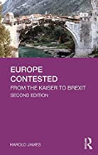 Europe Contested: From the Kaiser to Brexit (Longman History of Modern Europe) (English Edition)