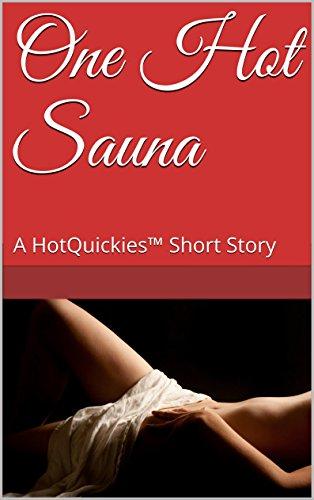 One Hot Sauna: A HotQuickies™ Short Story (English Edition)