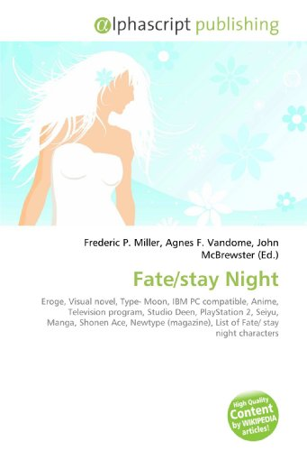 Fate/stay Night: Eroge, Visual novel, Type- Moon, IBM PC compatible, Anime, Television program, Studio Deen, PlayStation 2, Seiyu, Manga, Shonen Ace, ... List of Fate/ stay night characters