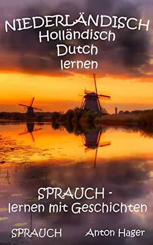 NIEDERLÄNDISCH Holländisch Dutch lernen: SPRAUCH - lernen mit Geschichten (English Edition)
