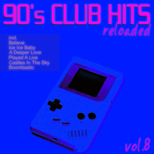 90's Club Hits Reloaded, Vol. 8 (Best Of Dance, House, Electro & Techno Remix Classics)