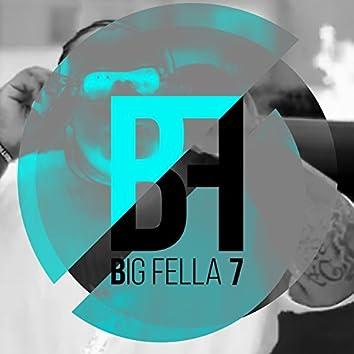 Big Fella 7