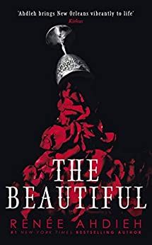 The Beautiful by [Renée Ahdieh]