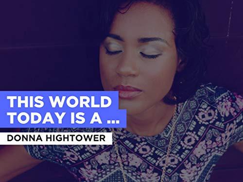 This World Today Is A Mess im Stil von Donna Hightower
