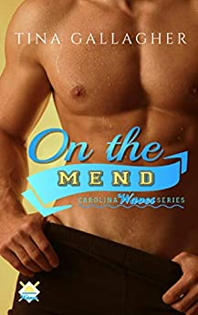 On the Mend: Carolina Waves Series Book 1 by [Tina Gallagher]