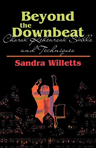 Beyond the Downbeat: Choral Rehearsal Skills and Techniques