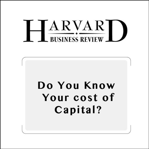 Do You Know Your Cost of Capital? (Harvard Business Review) cover art