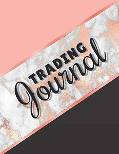 Trading Journal: Stock Trading Log & Organizer For Your Investments (Forex, Stocks, Options, Futures) - Forex Trading Journal, Day Trader Log