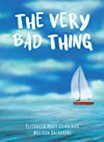 The Very Bad Thing: A Story of Recovery from Trauma (Elephant in the Room)