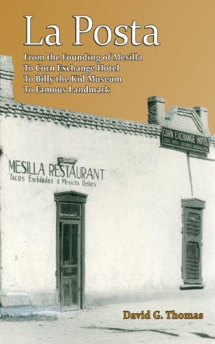La Posta - From the Founding of Mesilla, to Corn Exchange Hotel,...