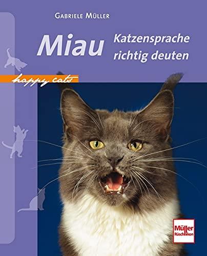 Miau: Katzensprache richtig deuten (Happy Cats)