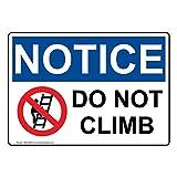 Notice Do Not Climb OSHA Safety Industrial Notices Metal Tin Sign Aluminum Sign