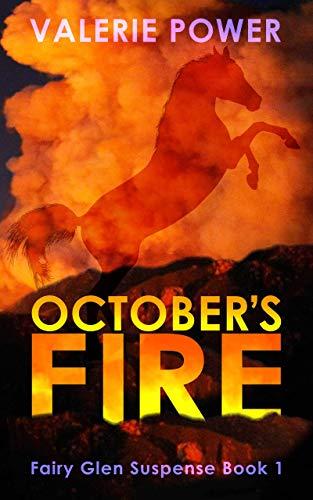 October's Fire (Fairy Glen Suspense Book 1) by [Valerie Power]
