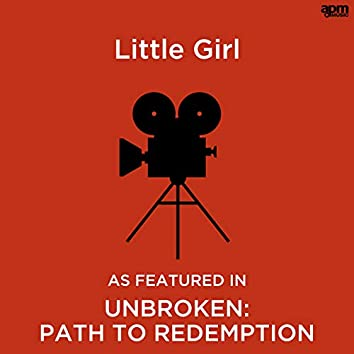 """Little Girl (As Featured in """"Unbroken: Path to Redemption"""" Film)"""