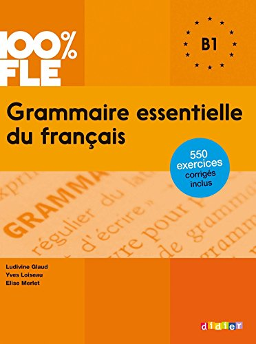 Grammaire essentielle du français niveau B1 - Ebook (Grammaire essentielle du français - B1) (French Edition)