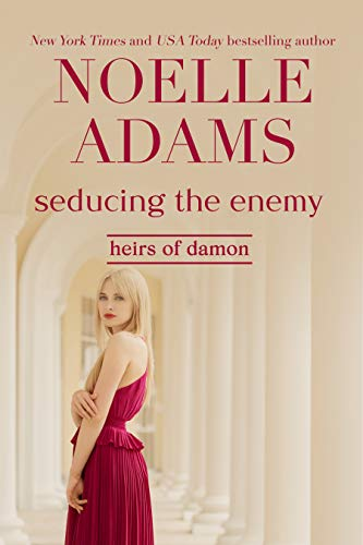 Seducing the Enemy (Heirs of Damon Book 1) by [Noelle Adams]