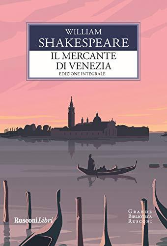 Il mercante di Venezia. Testo inglese a fronte. Ediz. integrale
