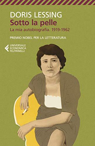 Sotto la pelle: La Mia Autobiografia. 1919-1962