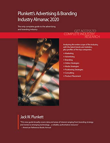 Plunkett's Advertising & Branding Industry Almanac 2020: Advertising & Branding Industry Market Research, Statistics, Trends and Leading Companies