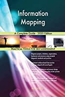 Information Mapping A Complete Guide - 2020 Edition