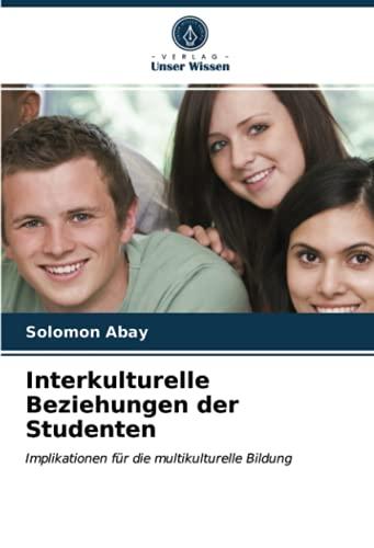 Interkulturelle Beziehungen der Studenten: Implikationen für die multikulturelle Bildung