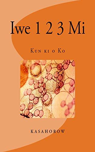 Iwe 1 2 3 Mi: Kun ki o Kọ (Yoruba) (English Edition)