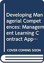 Developing Managerial Competences: Management Learning Contract Approach