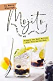 Mojito Recipe Book That Will Exceed Your Expectations: Prepare the Best Mojitos with This Recipe Book (English Edition)