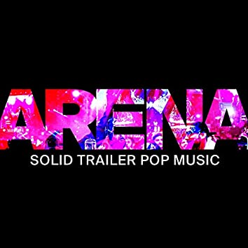 Arena: Solid Pop Trailer Music