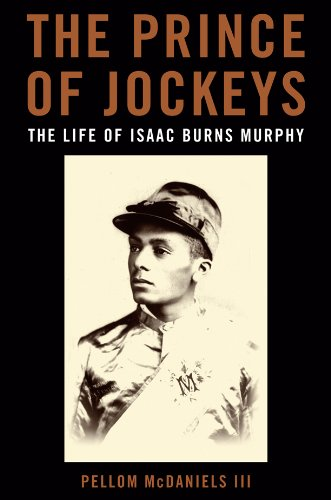 The Prince of Jockeys: The Life of Isaac Burns Murphy (English Edition)