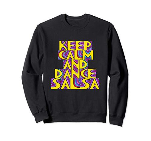 Keep calm and dance salsa Sudadera