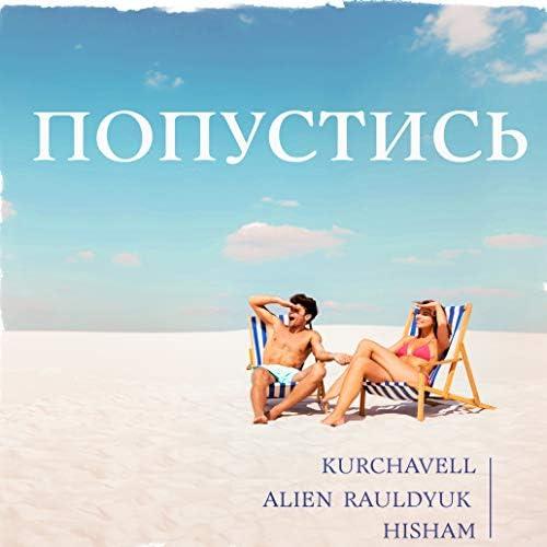 KURCHAVELL, ALIEN RAULDYUK & Hisham