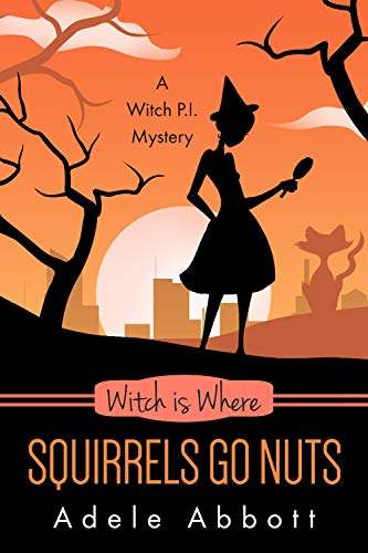 Witch Is Where Squirrels Go Nuts (A Witch P.I. Mystery Book 39) (English Edition)