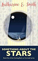 Something About the Stars: Book Six of the Coming Back to Cornwall series