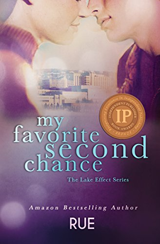 Book: My Favorite Second Chance (The Lake Effect Series Book 2) by Rue