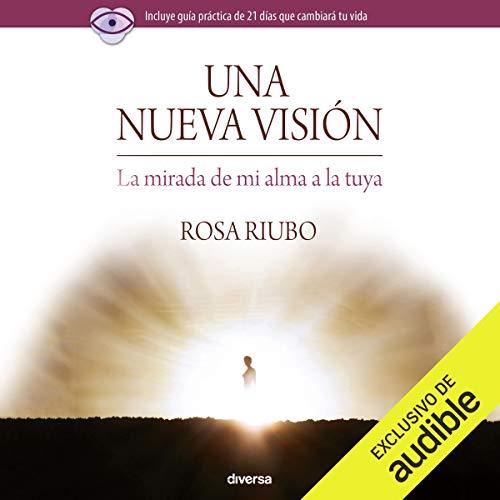 Una Nueva Visión [A New Vision] Audiobook By Rosa Riubo cover art