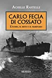 Carlo Fecia di Cossato: L'uomo, il mito e il marinaio (1939-1945. Seconda guerra mondiale)