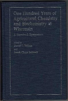 One Hundred Years of Agricultural Chemistry and Biochemistry at Wisconsin: Proceedings of the 13th Annual Steenbock Symposium in Biochemistry, August 091023924X Book Cover