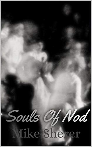 Book: Souls Of Nod by Mike Sherer