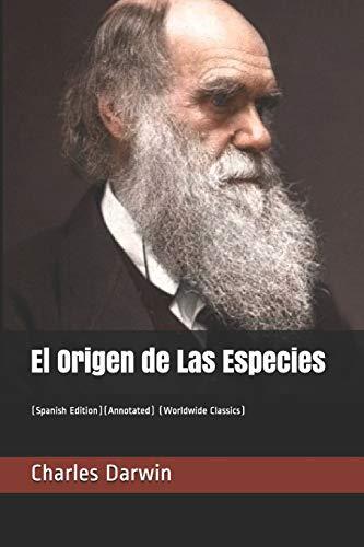 El Origen de Las Especies: (Spanish Edition)(Annotated) (Worldwide Classics)