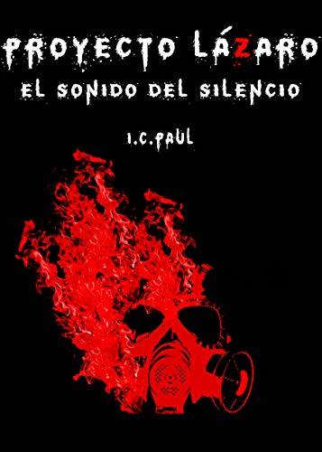 Proyecto Lázaro: El Sonido del Silencio (Trilogía Proyecto Lázaro nº 1)