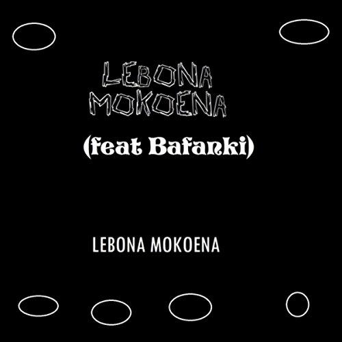 Lebona Mokoena (feat. Bafanki)