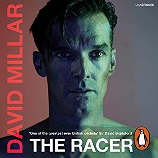 The Racer     Life on the Road as a Pro Cyclist              By:                                                                                                                                 David Millar                               Narrated by:                                                                                                                                 John Sackville                      Length: 8 hrs and 45 mins     340 ratings     Overall 4.7