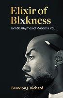 Elixir Of Blxkness: Iam30 Rhymes of Wisdom Vol. 1