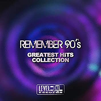 Remember 90's (Greatest Hits Collection)