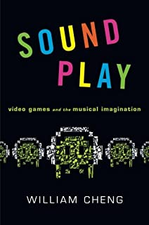 Sound Play: Video Games And The Musical Imagination (Oxford Music/Media) (Oxford Music / Media)